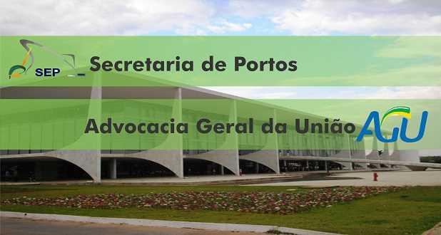 AGU e Secretaria de Portos: Edital publicado