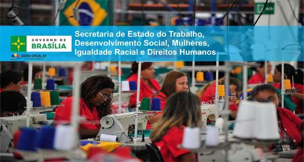 Secretaria do Trabalho do DF SEDESTMIDH: Fábrica Social abrirá 1,4 mil vagas