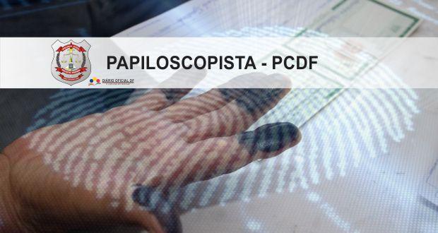 Concursos PCDF: GDF faz nomeação de 15 Papiloscopistas da Polícia Civil