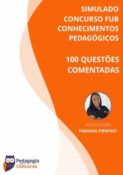 capa simulado CONCURSO FUB questoes comentadas - Simulado Conhecimentos Pedagógicos FUB - 100 Questões Comentadas - Concursos de Pedagogia e Educação