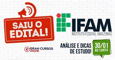como passar ifam saiu o edital - Concurso IFAM: Inscrições Encerradas