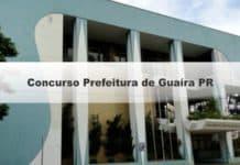 Concurso Prefeitura de Guaíra PR
