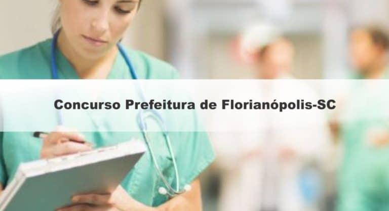 Concurso Prefeitura de Florianópolis-SC 2019: Inscrições Abertas para Enfermeiro e Odontólogo