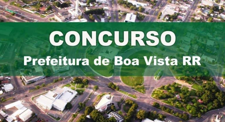 Concurso Prefeitura de Boa Vista RR: Saiu o Edital com 314 vagas!