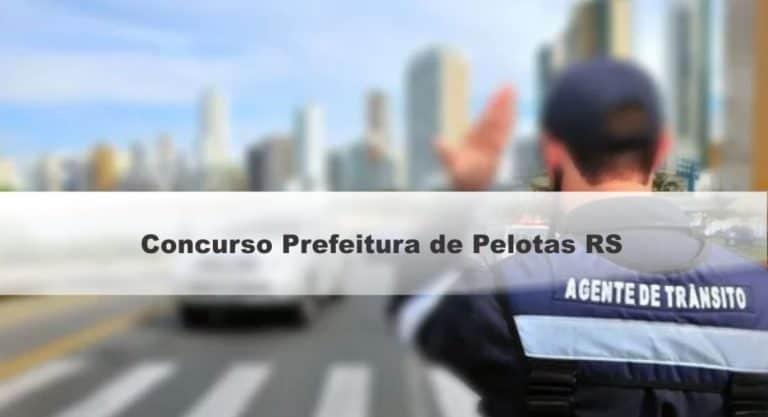 Concurso Prefeitura de Pelotas RS: Inscrições Abertas para Agente de Trânsito e Transporte