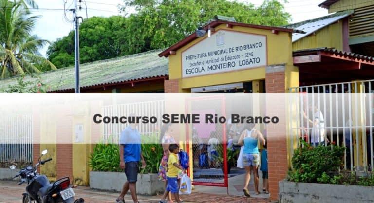 Concurso SEME Rio Branco AC: Inscrições Abertas para 522 vagas
