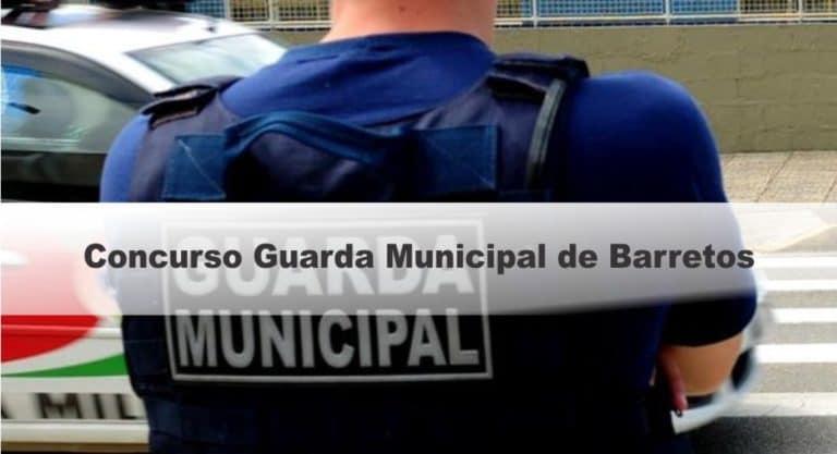 Concurso Guarda Civil Municipal Barretos SP: Inscrições abertas com 40 vagas