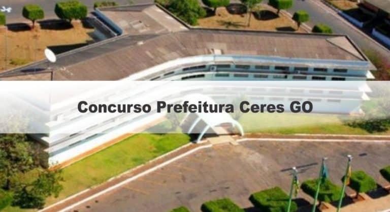 Concurso Prefeitura Ceres GO: Com 168 Vagas