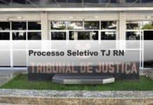 Processo Seletivo TJ RN