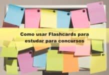 Como usar Flashcards para estudar para concursos