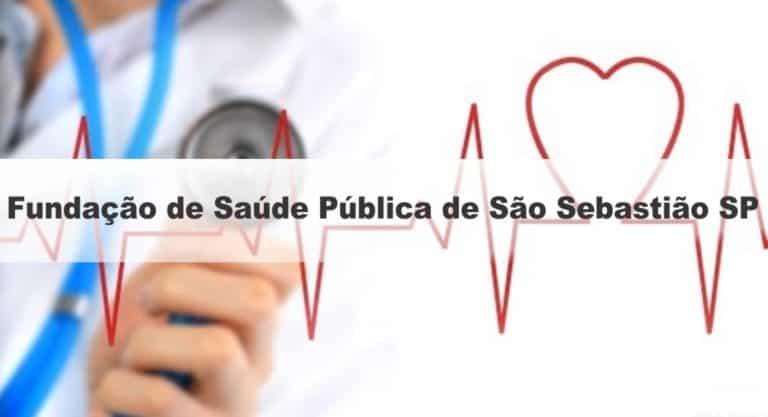 Concurso Fundação de Saúde Pública de São Sebastião SP: Inscrições Encerradas