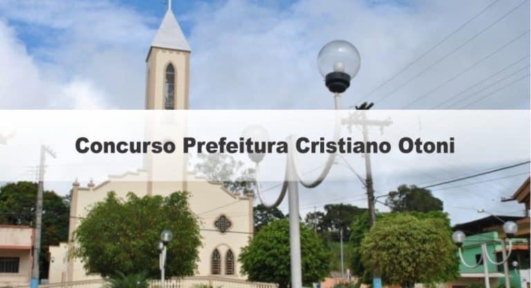 Concurso Prefeitura Cristiano Otoni (MG) 2020: Inscrições Encerradas