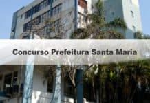 Concurso Prefeitura Santa Maria