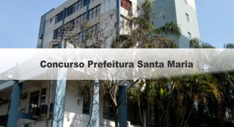 Concurso Prefeitura Santa Maria RS: Inscrições Encerradas