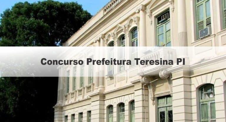 Concurso Prefeitura Teresina PI: Inscrições Abertas até sexta (6)