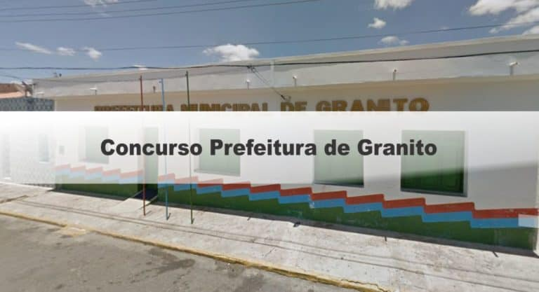Concurso Prefeitura de Granito PE: Inscrições abertas