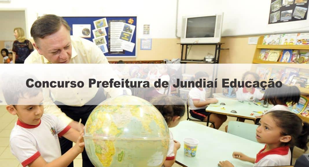 Concurso Prefeitura de Jundiaí SP Educação: Inscrições Abertas para 17 vagas