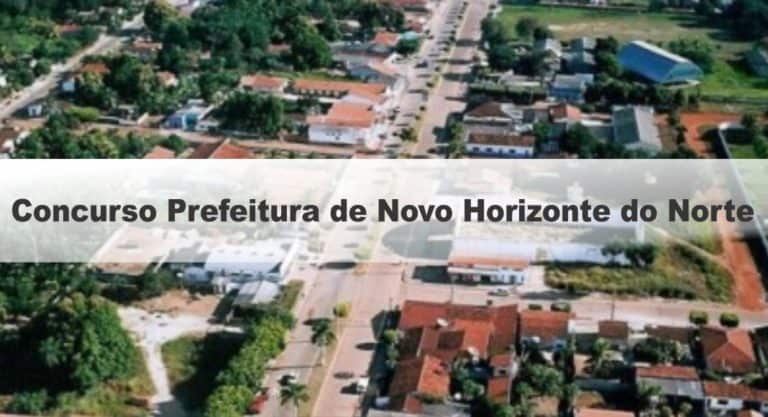 Concurso Prefeitura de Novo Horizonte do Norte MT:Inscrições Encerradas