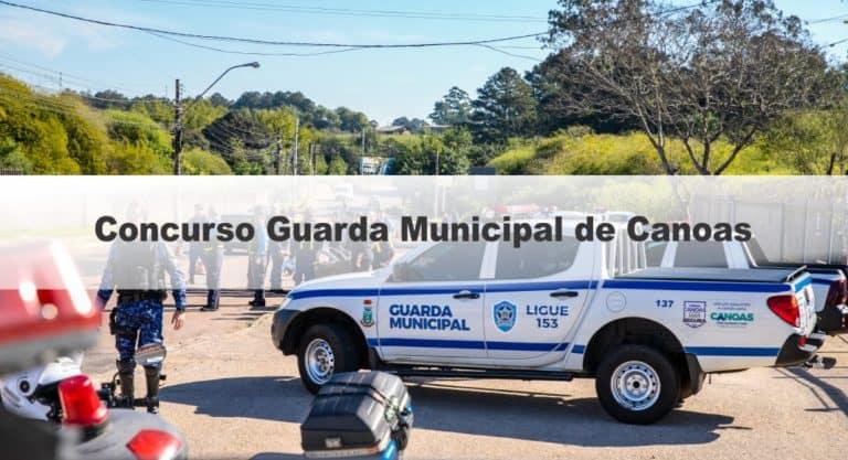 Concurso Guarda Municipal de Canoas RS: Inscrições Encerradas