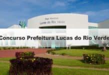 Concurso Prefeitura Lucas do Rio Verde