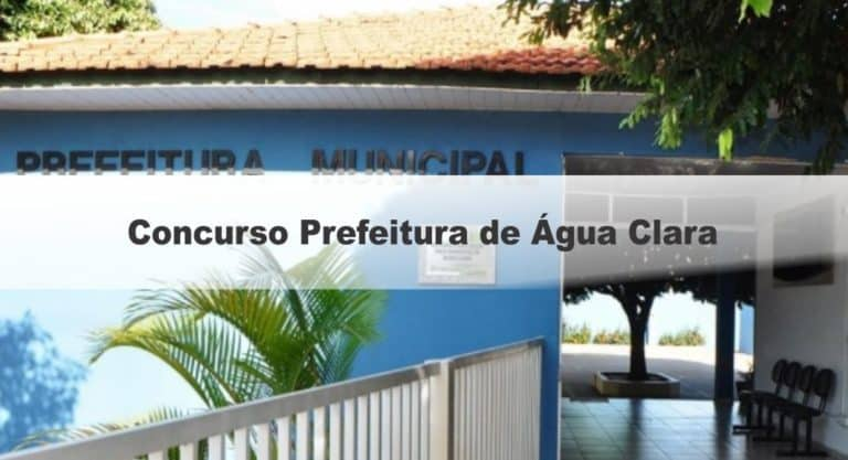 Concurso Prefeitura de Água Clara MS
