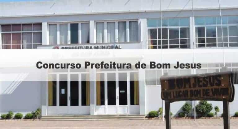Concurso Prefeitura de Bom Jesus RS: Inscrições abertas!
