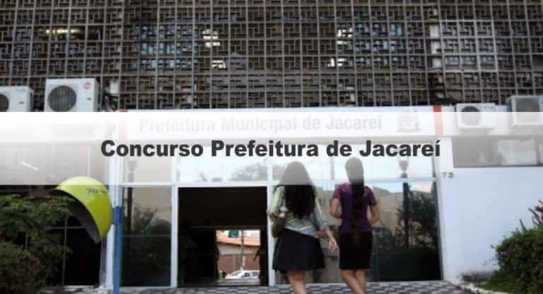 Concurso Prefeitura de Jacareí SP: Inscrições Encerradas!