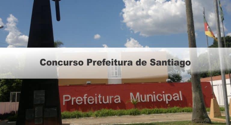Concurso Prefeitura de Santiago RS: Provas dia 12/12/2020 (sábado)