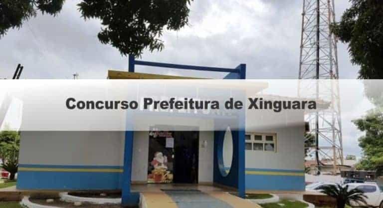 Concurso Prefeitura de Xinguara PA: Inscrições Encerradas  !