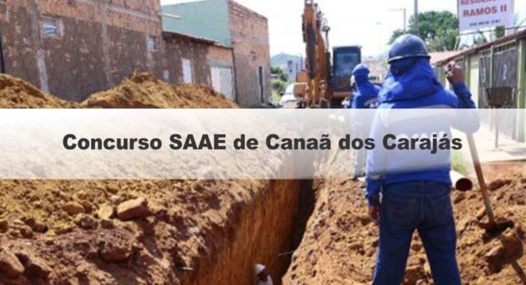 Concurso SAAE de Canaã dos Carajás PA: Inscrições Encerradas