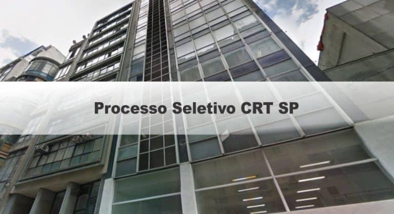 Processo Seletivo CRT SP: Inscrições PRORROGADAS até 09/12/20