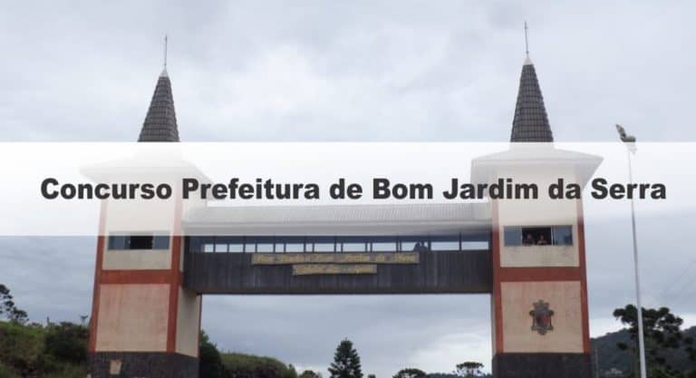 Concurso Prefeitura de Bom Jardim da Serra SC: Inscrições Encerradas!
