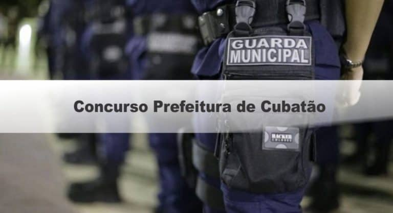 Concurso Prefeitura de Cubatão SP: Inscrições encerradas