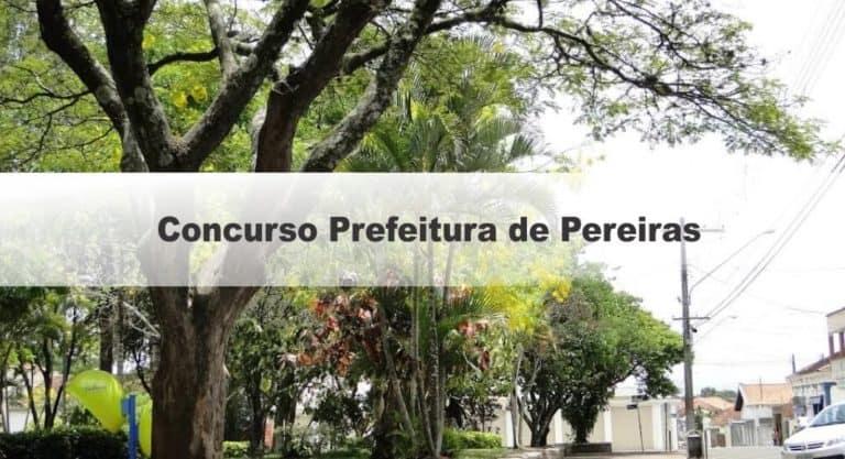Concurso Prefeitura de Pereiras SP: Inscrições Encerradas. Provas Adiadas!