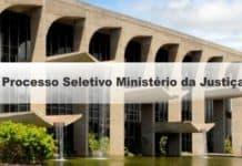 Processo Seletivo Ministério da Justiça