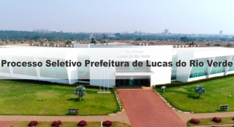 Processo Seletivo Prefeitura de Lucas do Rio Verde MT: Inscrições Encerradas