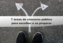 7 áreas de concurso público para escolher e se preparar