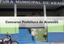Concurso Prefeitura de Araioses MA