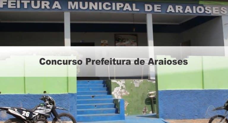 Concurso Prefeitura de Araioses MA: Inscrições Encerradas