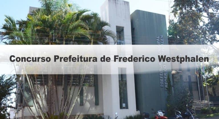 Concurso Prefeitura de Frederico Westphalen RS: Inscrições Encerradas