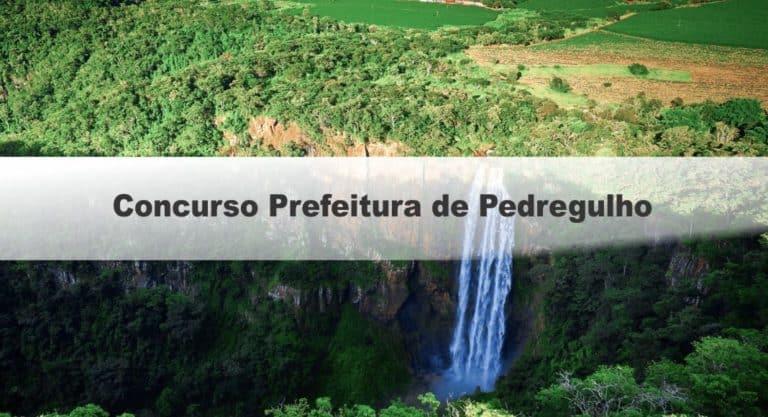 Concurso Prefeitura de Pedregulho SP: Provas Marcadas pro dia 21/02/2021!
