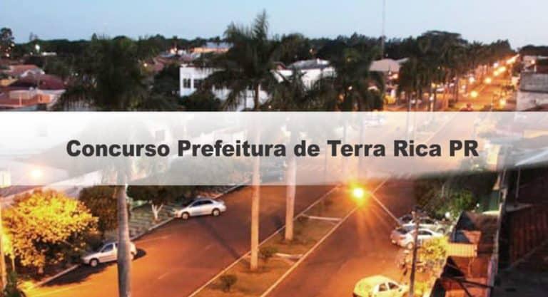 Concurso Prefeitura de Terra Rica PR: Inscrições  Encerradas