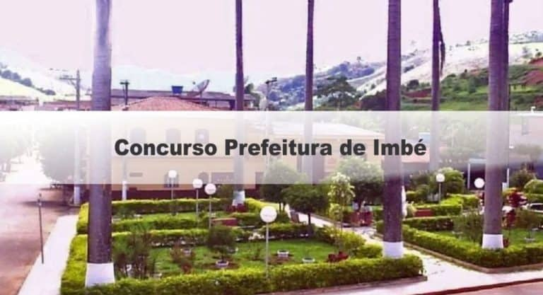 Concurso Prefeitura de Imbé MG: Inscrições abertas com 108 vagas
