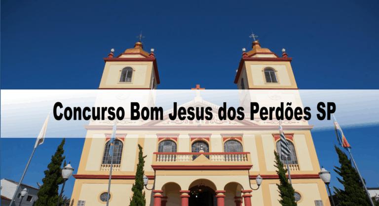 Concurso Bom Jesus dos Perdões SP: Inscrições encerradas!