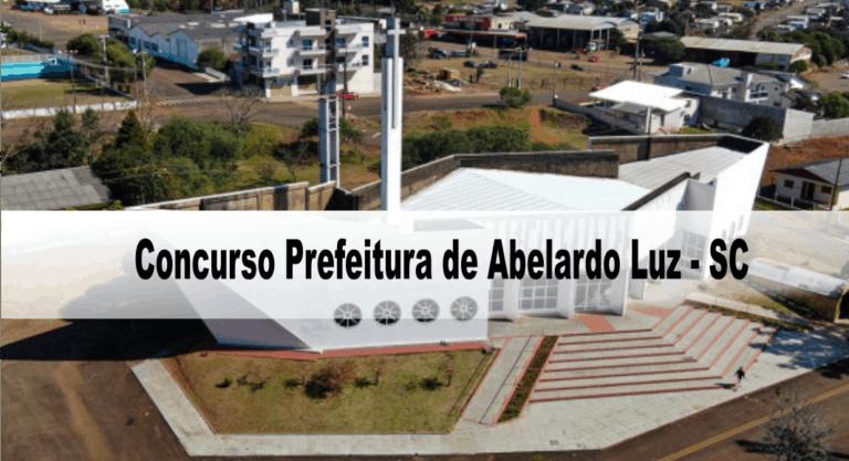 Concurso Prefeitura de Abelardo Luz – SC: Inscrições encerradas