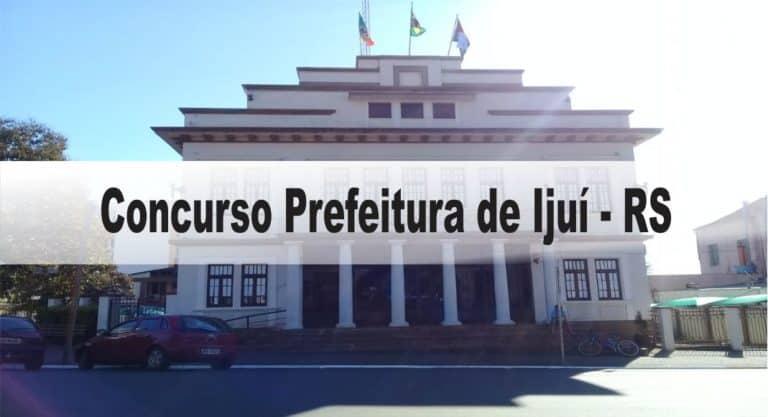Concurso Prefeitura de Ijuí – RS: Inscrições encerradas!