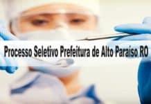 Processo Seletivo Prefeitura de Alto Paraíso RO