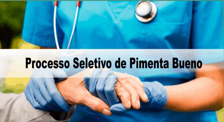 Processo Seletivo Prefeitura de Pimenta Bueno RO: Inscrições encerradas
