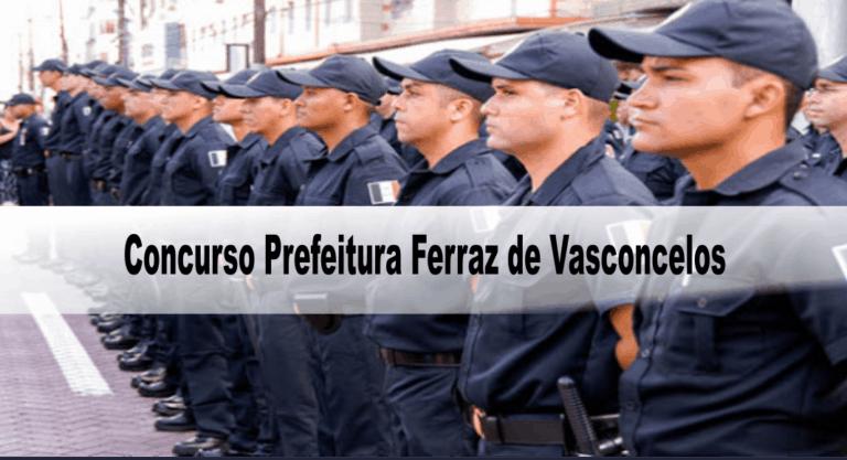 Concurso Prefeitura Ferraz de Vasconcelos SP: Inscrições abertas com 20 vagas para Guarda Municipal