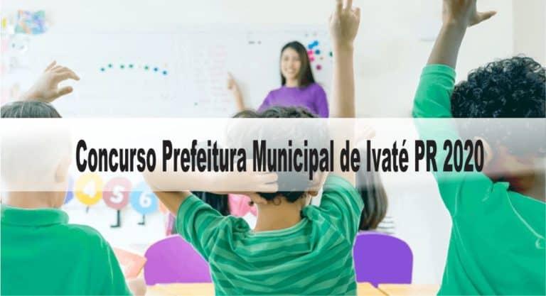 Concurso Prefeitura Municipal de Ivaté PR 2020: Inscrições abertas